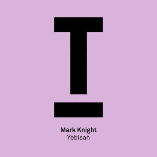 Mark Knight - Yebisah (Original Mix)