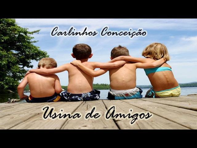 Carlinhos Conceição - Usina de Amigos