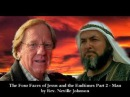 The Four Faces ofJesus and the Endtimes Sons of God Part 2 Man by Rev Neville Johnson