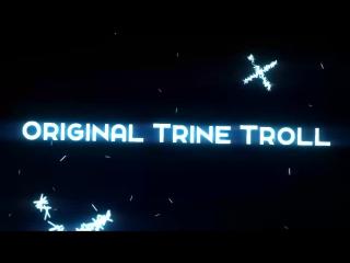 -Original Trine Troll-