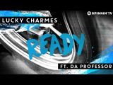 Lucky Charmes ft. Da Professor - Ready (OUT NOW)