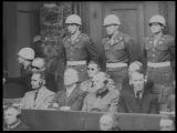 Нюрнбергский процесс кинохроника (СССР 1946 год архив РГАКФД)