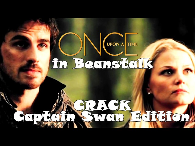 OUAT Crack [Captain Swan Edition] ǁ Once Upon a Time in Beanstalk [Season 2]