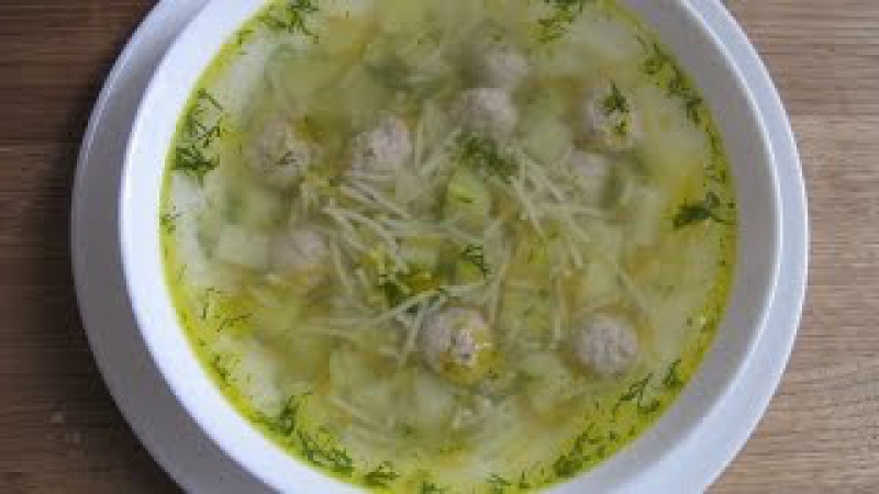 Очень вкусный Суп с фрикадельками / Пошаговый рецепт