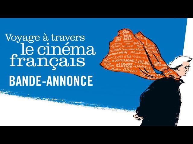 Voyage à Travers Le Cinéma Français - Bande Annonce Officielle HD