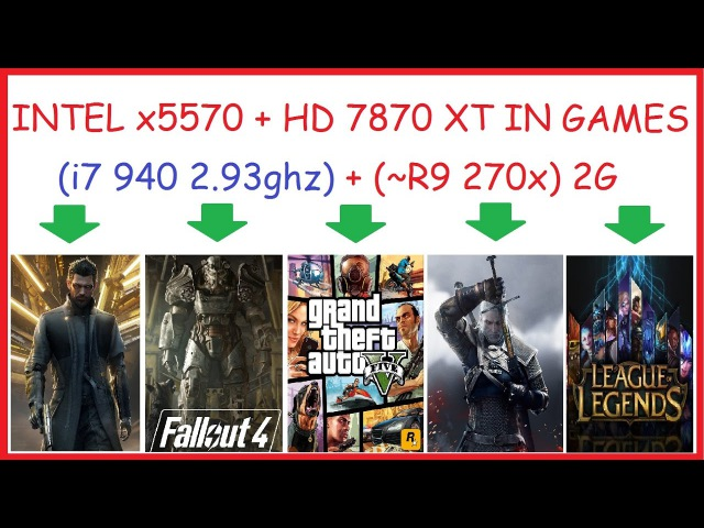 Intel i7 940 xeon X5570 AMDradeon hd7870 XT in games