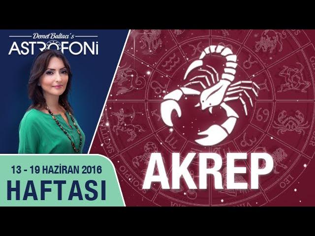 AKREP burcu haftalık yorumu 13 - 19 Haziran 2016