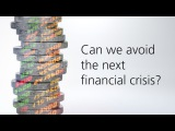 Can we avoid the next financial crisis?