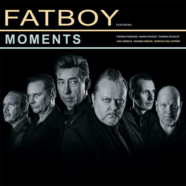 Fatboy - Moments (2016) Razzia Records, Sweden