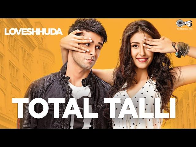 Total Talli - Loveshhuda | Latest Bollywood Party Song | Girish, Navneet | Parichay, Teesha