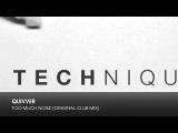 Quivver - Too Much Noise (Original Club Mix)