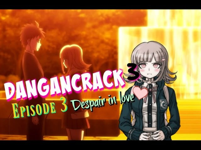 ( ͡° ͜ʖ ͡°) Danganronpa 3 Crack Episode 1.3 Despair in Love