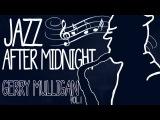 Gerry Mulligan - Jazz After Midnight (Vol.1)