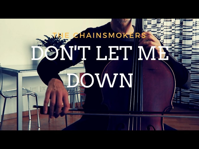 The Chainsmokers - Don't let me down for cello and piano (COVER)