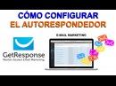 Autoresponder, Creación de Campañas, Cómo Enviar Correos GETRESPONSE -2016