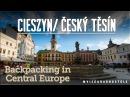 Cieszyn/Český Těšín - Discover the undiscovered - [PL, CZ, ENG SUB]