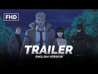 ENG | Трейлер: «Тёмная Лига Справедливости / Justice League Dark» 2017