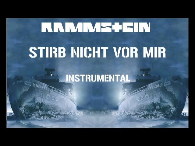 Rammstein - Stirb Nicht vor Mir (Don't Die Before I Do) Instrumental Cover
