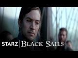 Black Sails  Season 4, Episode 9 Clip Assume  STARZ