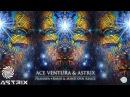 Astrix Ace Ventura - Pranava (Ranji Mind Spin Remix)