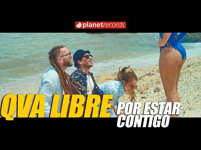QVA LIBRE - Por Estar Contigo (Oficial Video HD by Jose Rojas) Reggaeton Cubano 2017