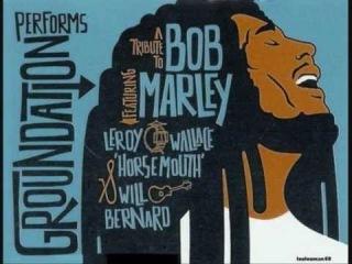 Groundation - Tribute To Bob Marley
