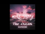 Mike Perry - The Ocean (DiCaprio Remix) feat. Shy Martin