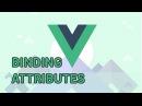 BINDING HTML ATTRIBUTES VueJS 2 Learning the Basics