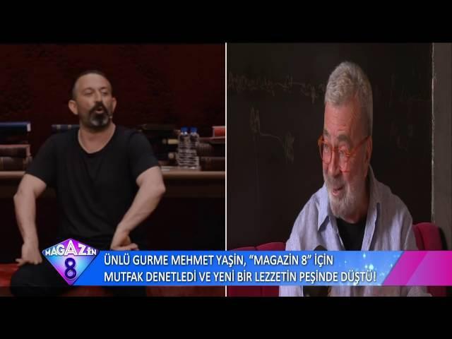 Ünlü Gurme Mehmet Yaşin Magazin8 için mutfak denetleri ve yeni bir lezzetin peşine düştü