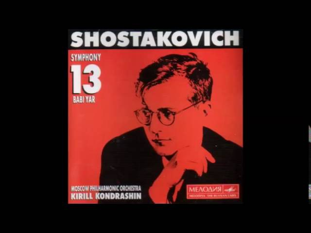 Dmitri Shostakovich : Symphony No. 13 in B flat minor, Op. 113 Babi-Yar (Kirill Kondrashin)