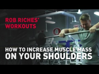 Rob Riches - How to Increase Muscle Mass on Your Shoulders (FitABS)