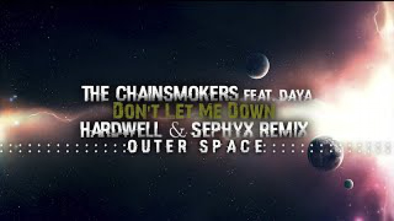 The Chainsmokers Ft. Daya - Don't Let Me Down (Hardwell Sephyx Remix) (Extended Mix)
