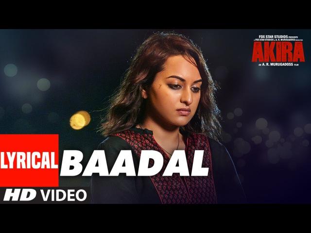 BAADAL Lyrical Video Song   Akira   Sonakshi Sinha   Konkana Sen Sharma   Anurag Kashyap