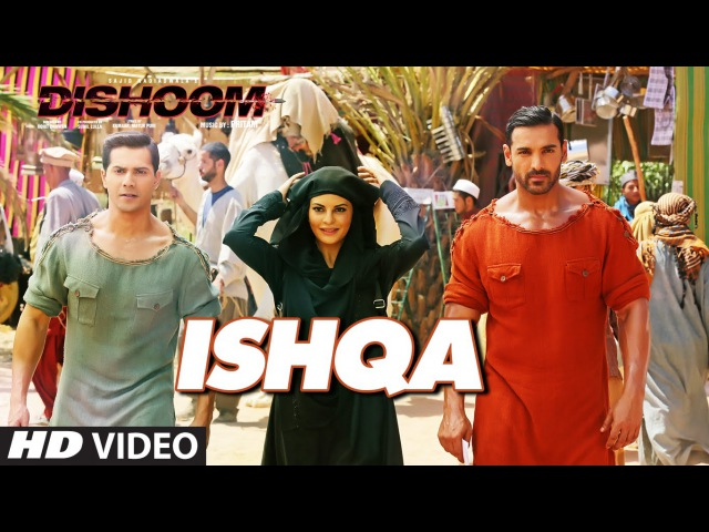ISHQA Video Song | DISHOOM | John Abraham | Varun Dhawan | Jacqueline Fernandez | Pritam | T-Series