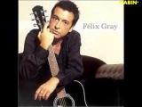 Felix Gray Tellement je t'aime 1992