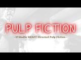 If Studio SHAFT Directed Pulp Fiction