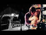 all i want | cappie&casey