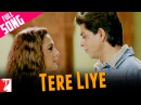 Tere Liye Full Song Veer Zaara Shah Rukh Khan Preity Lata Mangeshkar Roop Kumar Rathod