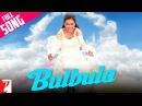 Bulbula - Full Song Thoda Pyaar Thoda Magic Rani Mukerji Rishi Kapoor Sunidhi Shamkar