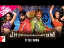 Jhoom Barabar Jhoom - Full Title Song   Abhishek Bachchan   Bobby Deol   Preity Zinta   Lara Dutta