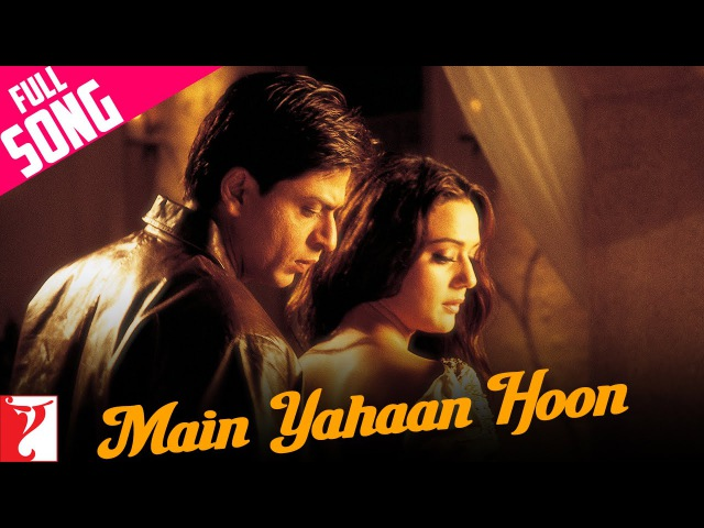Main Yahaan Hoon Full Song Veer Zaara Shah Rukh Khan Preity Zinta Udit Narayan