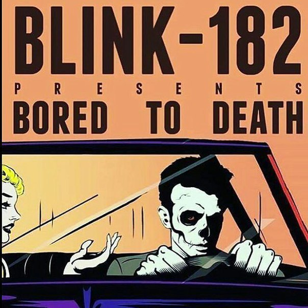 Новый сингл Blink-182 — Bored To Death