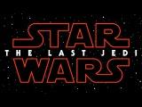 STAR WARS EPISODE 8 - THE LAST JEDI Title Reveal (2017) Sci-Fi Movie HD