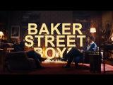 Baker Street Boys - A Sherlock BBC Tribute +season 4!