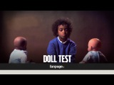 Doll test - The effects of racism on children (ENG)
