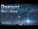 Daenurr - She's Gone (Steelheart vocal cover)