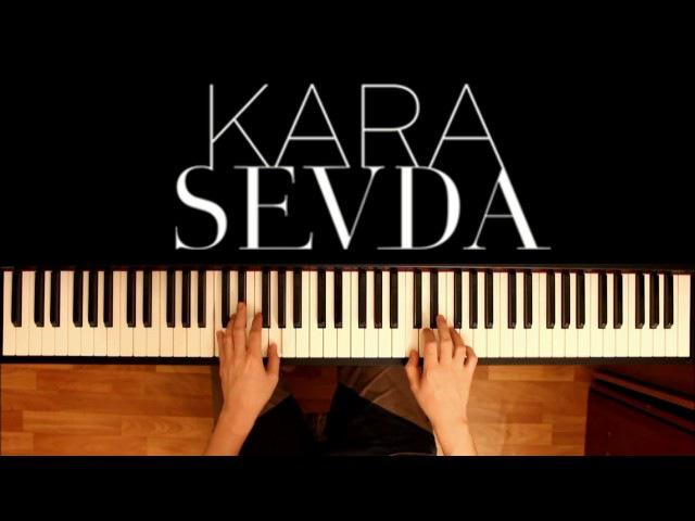 мелодия из сериала Черная любовь на пианино 1 | Kara Sevda OST - Anlatamam Piano Cover