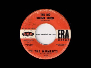 The Moments - The Big Round Wheel [Era Records] 1963 Doo-Wop Oldies 45