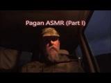 Pagan ASMR (Part I)