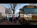Lockheed Martin - The Field Trip To Mars